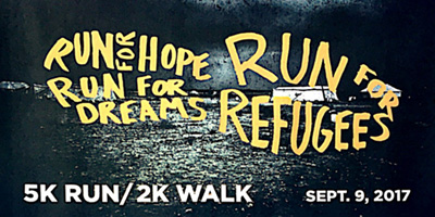 Run for Hope. Run for Dreams. Run for Refugees. 5K Run/2K Walk September 9, 2017